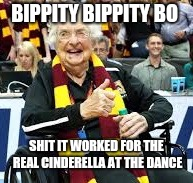 BIPPITY BIPPITY BO SHIT IT WORKED FOR THE REAL CINDERELLA AT THE DANCE | image tagged in sister jean | made w/ Imgflip meme maker