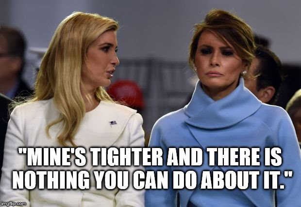 """MINE'S TIGHTER AND THERE IS NOTHING YOU CAN DO ABOUT IT."" 