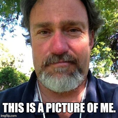 THIS IS A PICTURE OF ME. | image tagged in memes,picture | made w/ Imgflip meme maker