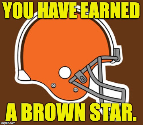 YOU HAVE EARNED A BROWN STAR. | made w/ Imgflip meme maker
