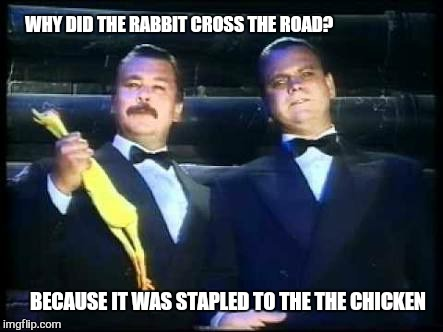 Better off to hale a cab,  don't think i can keep up this pace. | WHY DID THE RABBIT CROSS THE ROAD? BECAUSE IT WAS STAPLED TO THE THE CHICKEN | image tagged in meme,hale and pace,anti joke chicken,week,rabbit,road traffic management | made w/ Imgflip meme maker