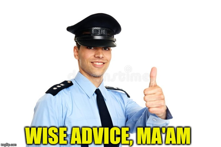 WISE ADVICE, MA'AM | made w/ Imgflip meme maker