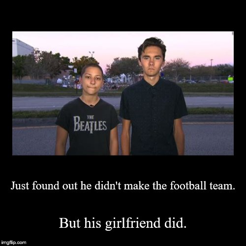 Just found out he didn't make the football team. | But his girlfriend did. | image tagged in funny,demotivationals | made w/ Imgflip demotivational maker