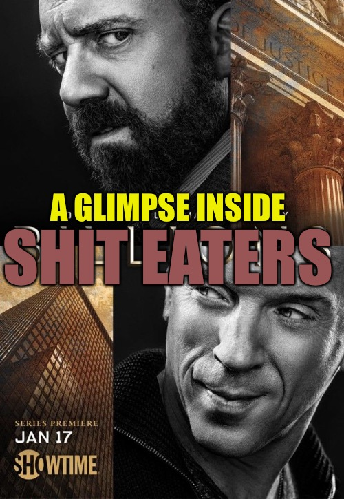 New York Takes The Lead | SHIT EATERS A GLIMPSE INSIDE | image tagged in billions,shit,scumbag hollywood,punk,red pill,cuck | made w/ Imgflip meme maker