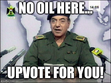 NO OIL HERE... UPVOTE FOR YOU! | made w/ Imgflip meme maker