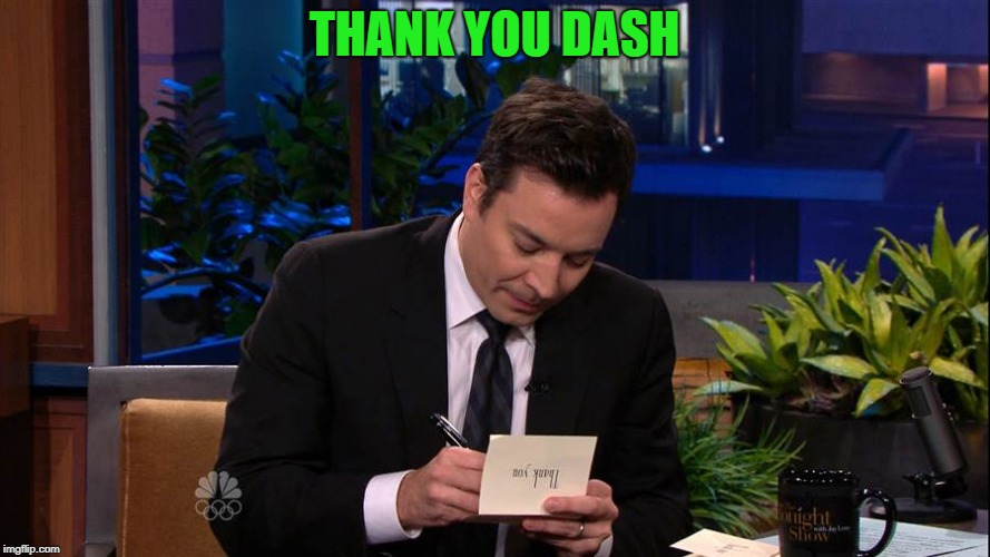 Jimmy Falon | THANK YOU DASH | image tagged in jimmy falon | made w/ Imgflip meme maker