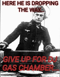 HERE HE IS DROPPING THE WAX.. GIVE UP FOR DJ GAS CHAMBER... | image tagged in chill german | made w/ Imgflip meme maker