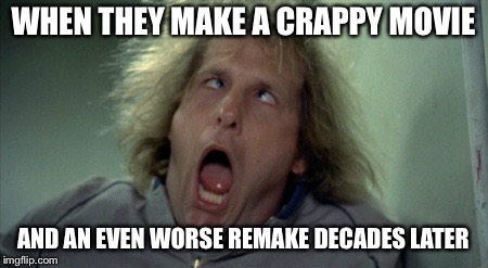 Scary Harry Meme | WHEN THEY MAKE A CRAPPY MOVIE AND AN EVEN WORSE REMAKE DECADES LATER | image tagged in memes,scary harry | made w/ Imgflip meme maker