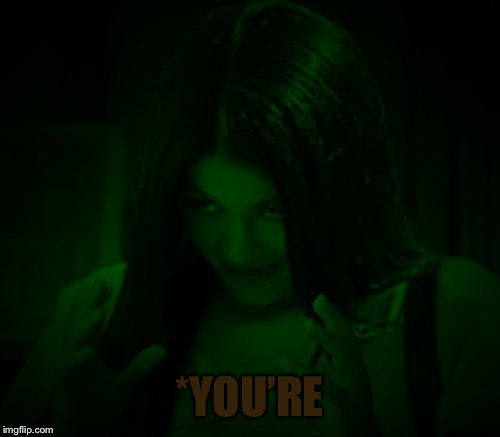 Night Mima | *YOU'RE | image tagged in night mima | made w/ Imgflip meme maker