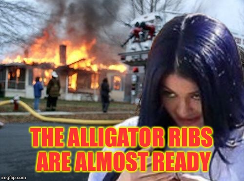Disaster Mima | THE ALLIGATOR RIBS ARE ALMOST READY | image tagged in disaster mima | made w/ Imgflip meme maker
