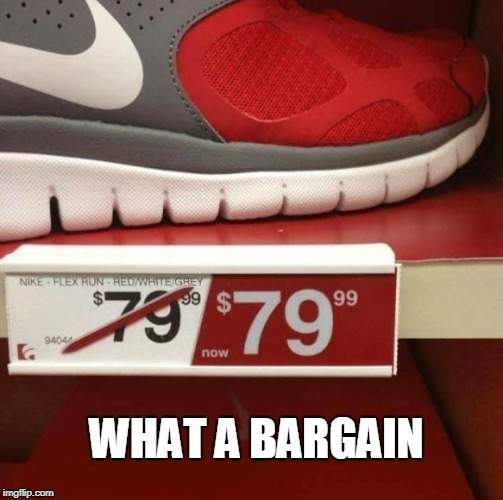 sale fail | WHAT A BARGAIN | image tagged in fail | made w/ Imgflip meme maker