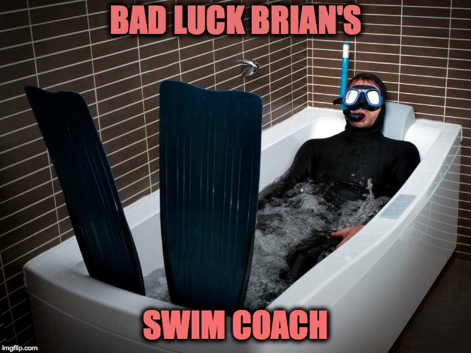 Bad Luck Brian Tries Out For The Olympics :-/ | BAD LUCK BRIAN'S SWIM COACH | image tagged in bathtub scuba | made w/ Imgflip meme maker