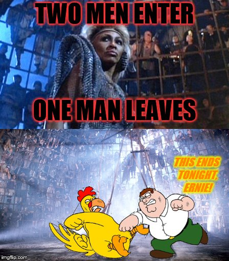 Chicken Week, April 2-8, a JBmemegeek & giveuahint event! |  TWO MEN ENTER; ONE MAN LEAVES; THIS ENDS TONIGHT, ERNIE! | image tagged in memes,chicken week,theme week stream,thunderdome,family guy,ernie the giant chicken | made w/ Imgflip meme maker