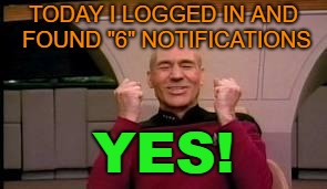 "that was the first time i get that many notifications, yay | TODAY I LOGGED IN AND FOUND ""6"" NOTIFICATIONS YES! 
