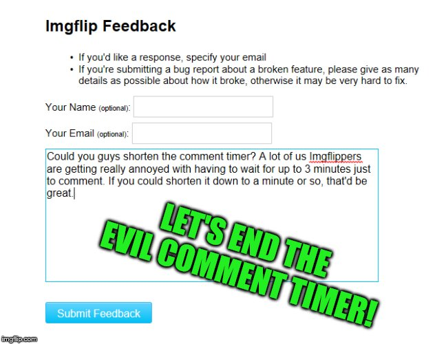 You're welcome ;) |  LET'S END THE EVIL COMMENT TIMER! | image tagged in comment timer,imgflip | made w/ Imgflip meme maker