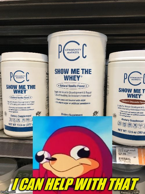 actually saw this at PCC | I CAN HELP WITH THAT | image tagged in ugandan knuckles,da wae,de wae,do you know the way,do you know da wae | made w/ Imgflip meme maker
