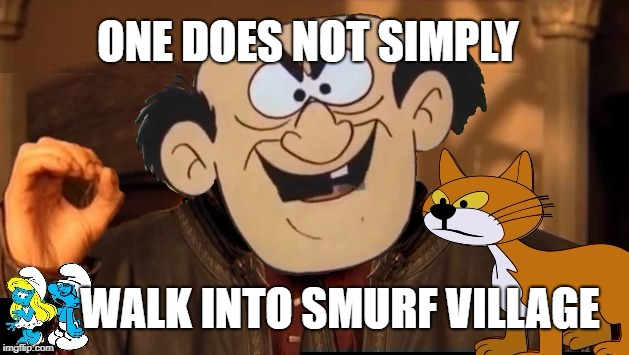 Gargamel  | ONE DOES NOT SIMPLY WALK INTO SMURF VILLAGE | image tagged in funny memes,one does not simply,smurfs,gargamel | made w/ Imgflip meme maker