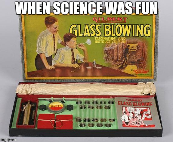 WHEN SCIENCE WAS FUN | made w/ Imgflip meme maker
