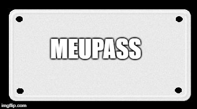 MEUPASS | image tagged in license plate | made w/ Imgflip meme maker