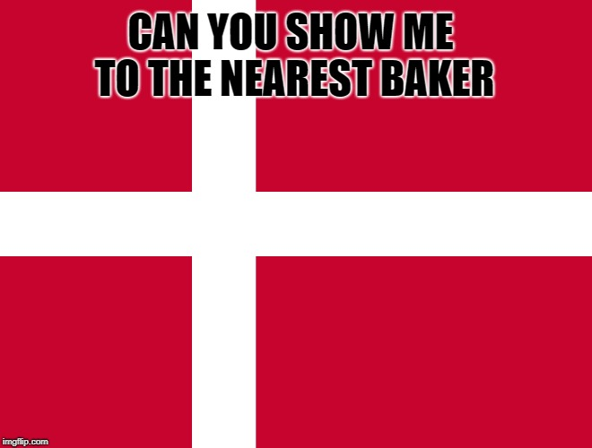 CAN YOU SHOW ME TO THE NEAREST BAKER | made w/ Imgflip meme maker