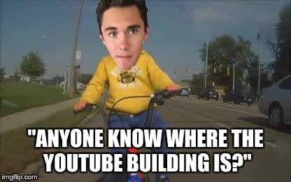 """ANYONE KNOW WHERE THE YOUTUBE BUILDING IS?"" 