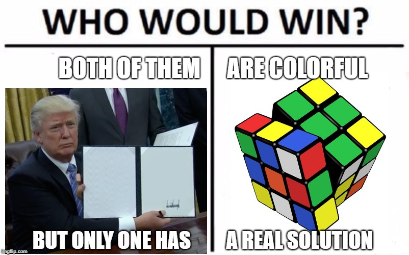 Frustrated enough to give up yet? | BOTH OF THEM      ARE COLORFUL BUT ONLY ONE HAS         A REAL SOLUTION | image tagged in memes,who would win | made w/ Imgflip meme maker