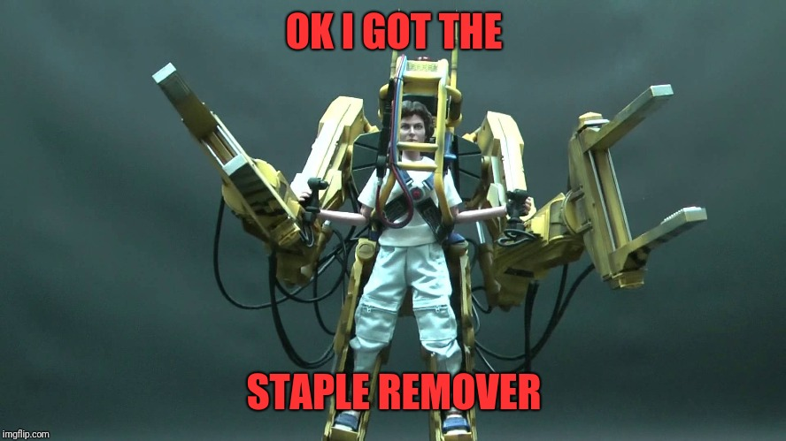 OK I GOT THE STAPLE REMOVER | made w/ Imgflip meme maker