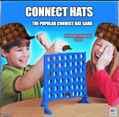 Blank Connect Four | CONNECT HATS THE POPULAR CONNECT HAT GAME COPYRIGHT TYLER10130 @2018 | image tagged in blank connect four,scumbag | made w/ Imgflip meme maker