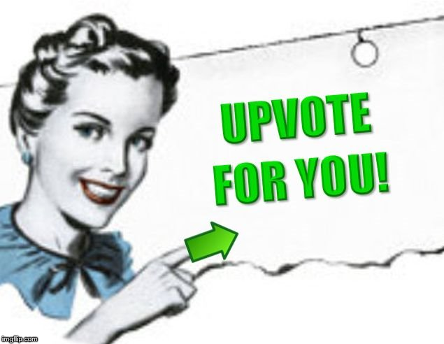 upvote for you | A | image tagged in upvote for you | made w/ Imgflip meme maker