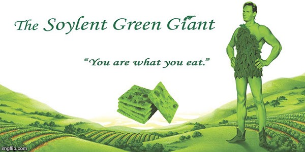 "Soylent Green Giant | The Soylent Green Giant ""You are what you eat."" 