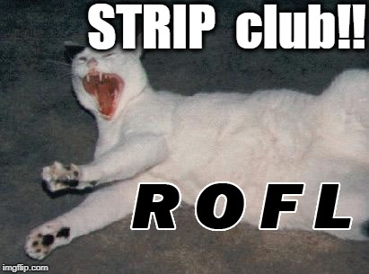 STRIP  club!! | made w/ Imgflip meme maker