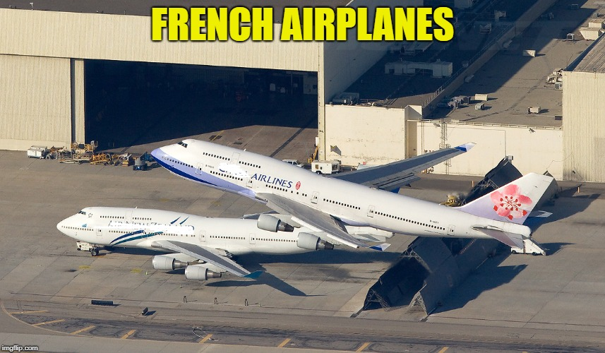 FRENCH AIRPLANES | made w/ Imgflip meme maker