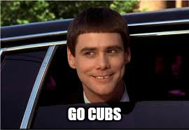 jim | GO CUBS | image tagged in jim | made w/ Imgflip meme maker