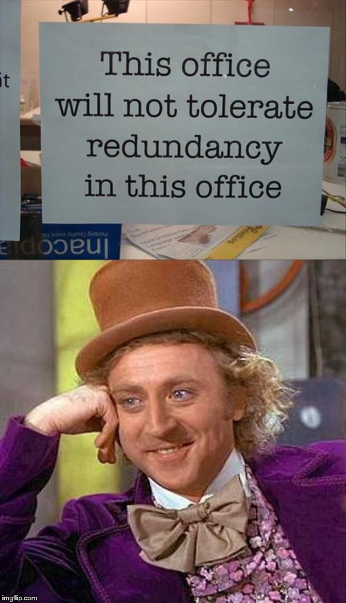 they probably did it on purpose though | image tagged in creepy condescending wonka,office,signs,funny signs | made w/ Imgflip meme maker