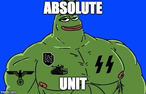 ABSOLUTE UNIT | image tagged in pepe nazi | made w/ Imgflip meme maker