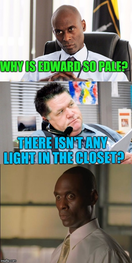 Wire Face | WHY IS EDWARD SO PALE? THERE ISN'T ANY LIGHT IN THE CLOSET? | image tagged in wire face | made w/ Imgflip meme maker