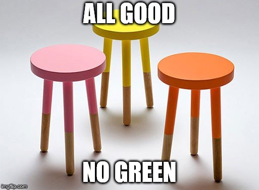 ALL GOOD NO GREEN | made w/ Imgflip meme maker