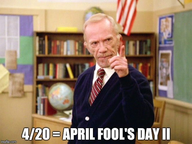 Mister Hand | 4/20 = APRIL FOOL'S DAY II | image tagged in mister hand | made w/ Imgflip meme maker