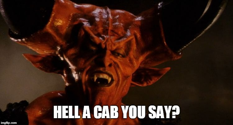 Legend | HELL A CAB YOU SAY? | image tagged in legend | made w/ Imgflip meme maker