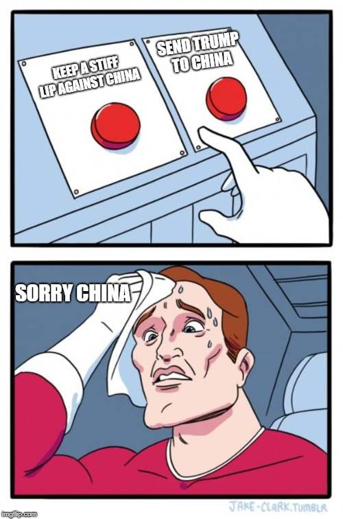 Image result for Send Trump to China memes""
