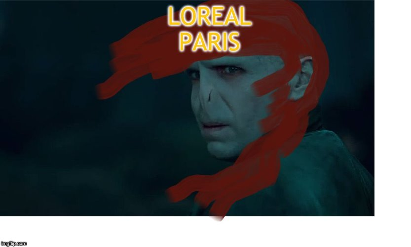 LOREAL PARIS | image tagged in loreal voldemort | made w/ Imgflip meme maker