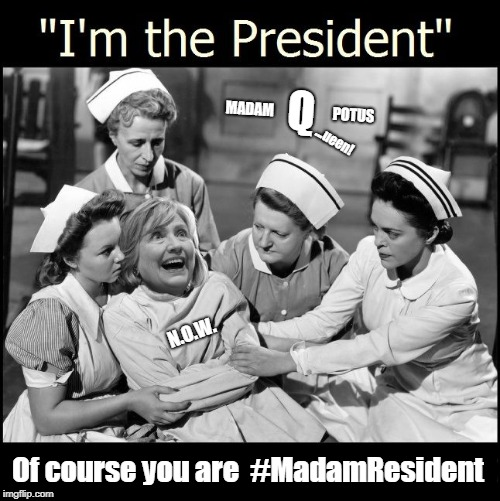 "#Hillary ""I'm The President"" #NOW Of course you are #MadamResident #GITMO #ImWithHER #44GITMO 