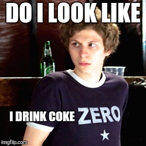 DO I LOOK LIKE I DRINK COKE | image tagged in pissed off pilgrim | made w/ Imgflip meme maker