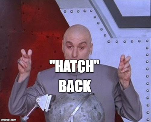 "Dr Evil Laser Meme | ""HATCH"" BACK 