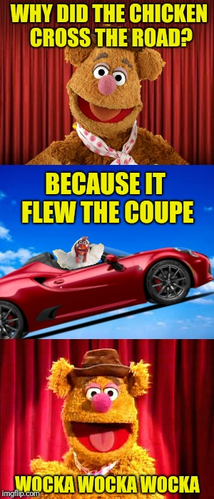 Finally An Answer To The Age Old Question | WHY DID THE CHICKEN CROSS THE ROAD? WOCKA WOCKA WOCKA BECAUSE IT FLEW THE COUPE | image tagged in memes,chicken week,fozzie jokes,fozzie bear,the muppets | made w/ Imgflip meme maker
