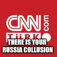 CNN who owns YOU! |  THERE IS YOUR RUSSIA COLLUSION | image tagged in follow the money,russia baby | made w/ Imgflip meme maker