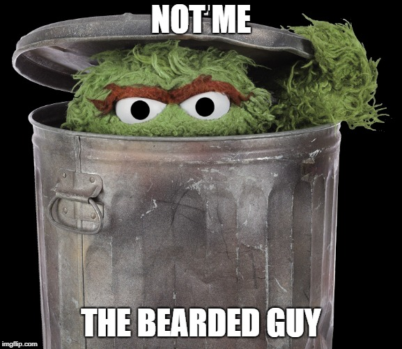 NOT ME THE BEARDED GUY | made w/ Imgflip meme maker