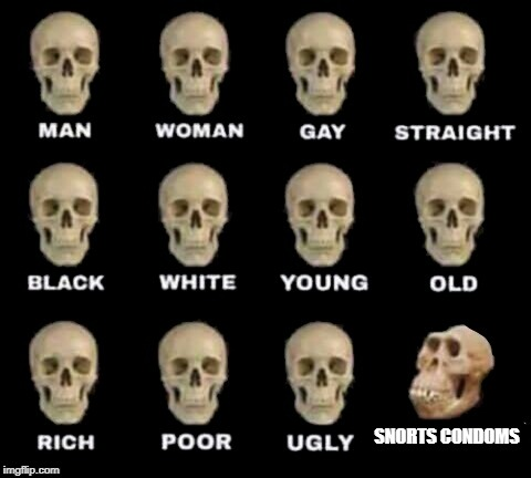 idiot skull | SNORTS CONDOMS | image tagged in idiot skull | made w/ Imgflip meme maker