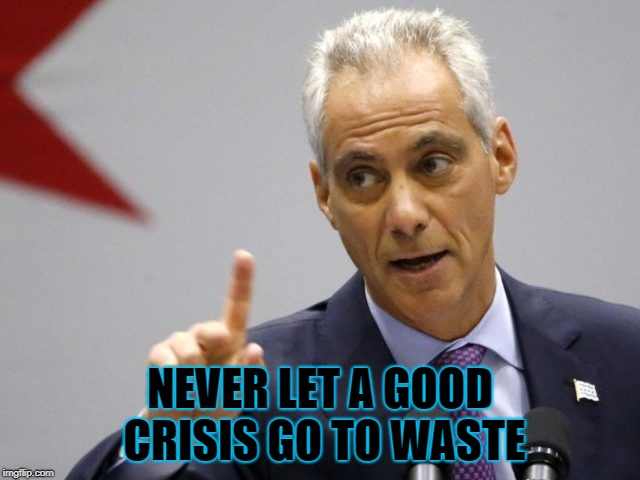 NEVER LET A GOOD CRISIS GO TO WASTE | made w/ Imgflip meme maker