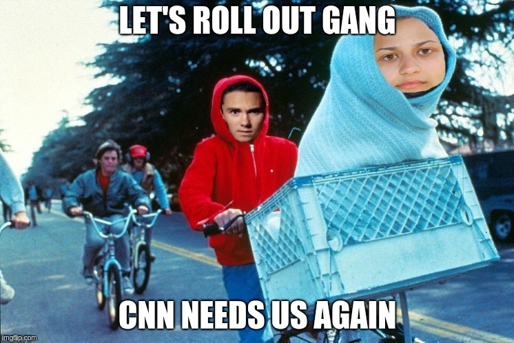 David Hogg ET - Let's roll out gang. Cnn needs us. | LET'S ROLL OUT GANG CNN NEEDS US AGAIN | image tagged in david hogg,et,david hogg et | made w/ Imgflip meme maker